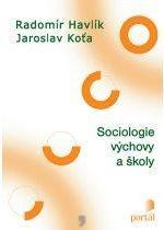 Kniha: Sociologie výchovy a školy - Radomír Havlík