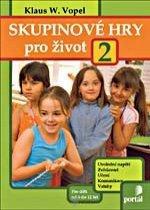Kniha: Skupinové hry pro život 2 - Klaus W. Vopel
