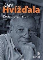 Kniha: Hvížďala Karel - Restaurování slov - Karel Hvizdala