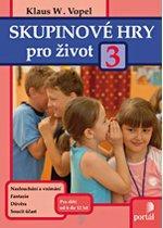 Kniha: Skupinové hry pro život 3 - Klaus W. Vopel