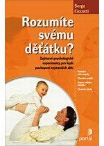 Kniha: Rozumíte svému děťátku? - Serge Ciccotti