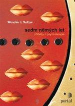 Kniha: Sedm němých let - Wencke J. Seltzer