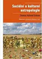 Kniha: Sociální a kulturní antropologie - Thomas Hylland Eriksen
