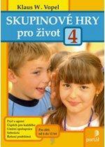 Kniha: Skupinové hry pro život 4 - Klaus W. Vopel