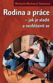 Rodina a práce - jak je sladit a nezbláz