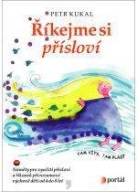Kniha: Říkejme si přísloví - Petr Kukal