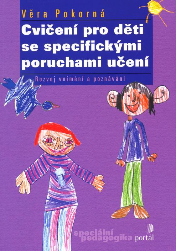 Kniha: Cvičení pro děti se specifickými poruchami učení - Věra Pokorná