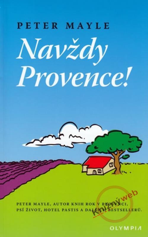 Kniha: Navždy Provence - 2. vydání - Mayle Peter