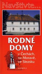Navštivte... Rodné domy v Čechách, na Moravě, ve Slezsku