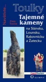 Tajemné kameny na Slánsku, Lounsku, Rakovnicku a Žatecku (Edice Toulky)
