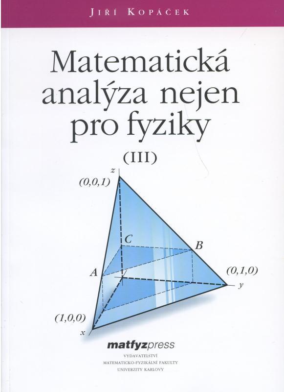 Kniha: Matematická analýza nejen pro fyziky III. - Jiří Kopáček