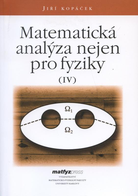 Kniha: Matematická analýza nejen pro fyziky IV. - Jiří Kopáček