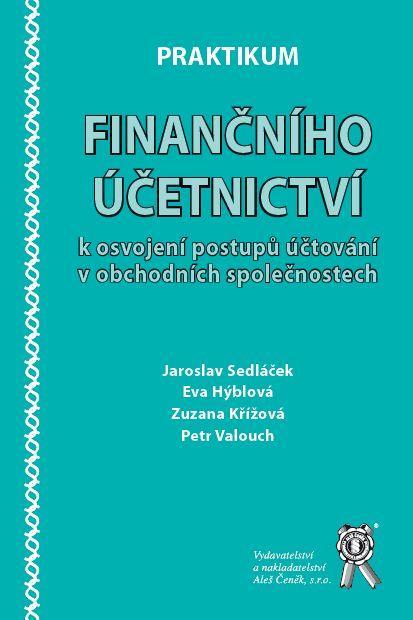 Kniha: Praktikum finančního účetnictví k osvojení postupů účtování v obchodních společnostech - Jaroslav Sedláček