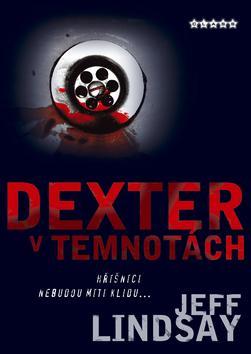 Kniha: Dexter v temnotách - Lindsay Jeff