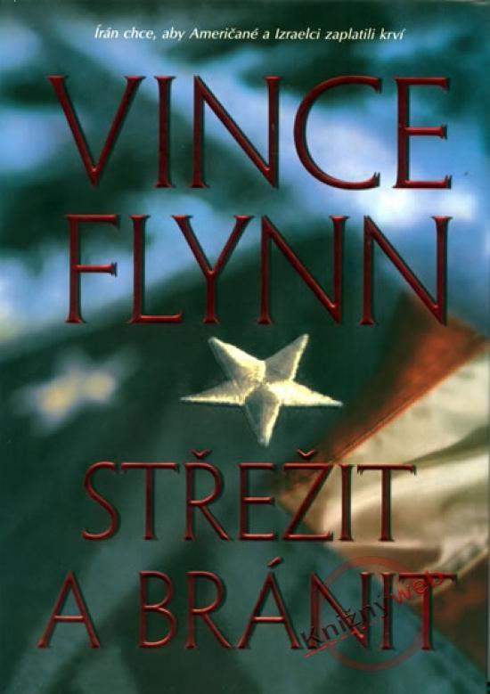 Kniha: Střežit a bránit - Flynn Vince