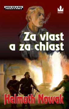 Kniha: Za vlast a za chlast - Nowak Helmuth