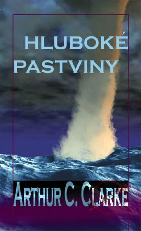 Kniha: Hluboké pastviny - 2. vydání - Clarke Arthur Charles