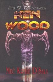 Ken Wood Meč krále D´Sala