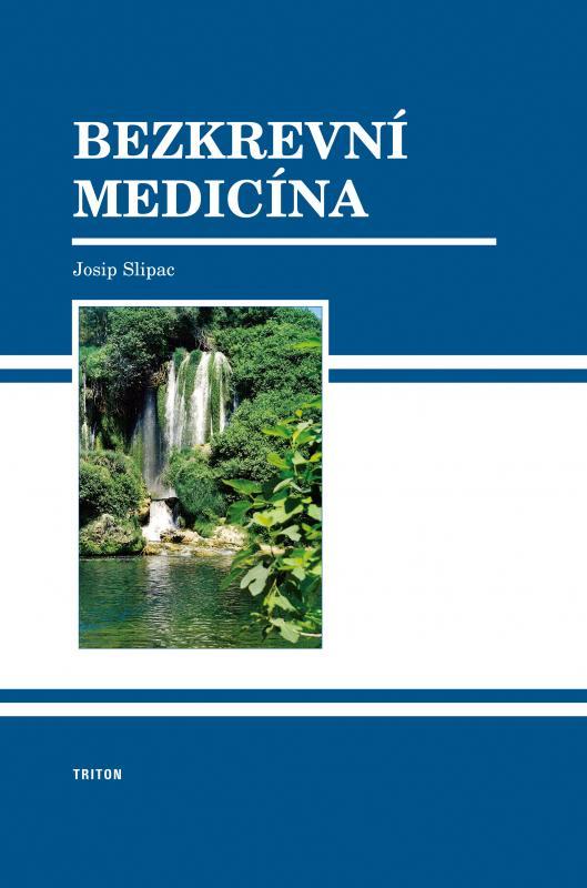 Kniha: Bezkrevní medicína - Josip Slipac