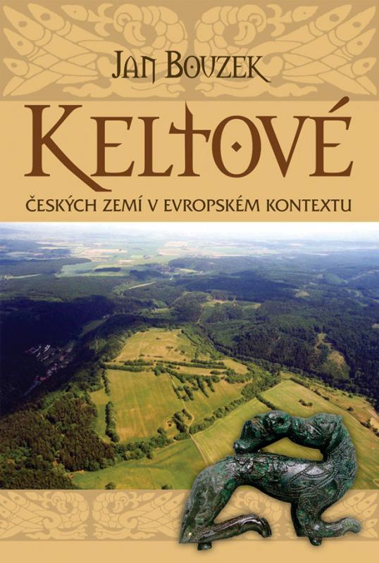 Kniha: Keltové českých zemí v evropském kontextu - Bouzek Jan