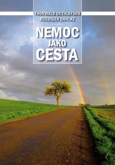 Kniha: Nemoc jako cesta - Dethlefsen Thorwald, Dahlke Ruediger
