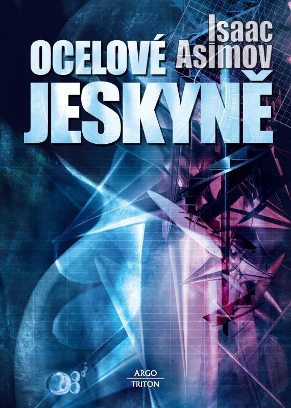 Kniha: Ocelové jeskyně - Isaac Asimov