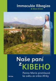Naše paní z Kibeho - Panna Maria promlouvá ke světu