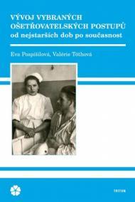 Vývoj vybraných ošetřovatelských postupů od nejstarších dob po současnost