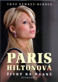 Paris Hiltonová - Život na hraně