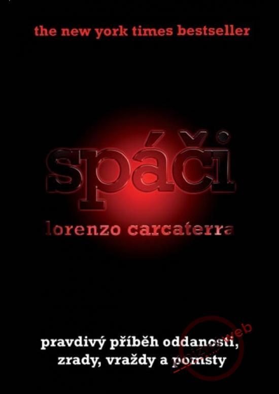 Kniha: Spáči - Carcaterra Lorenzo