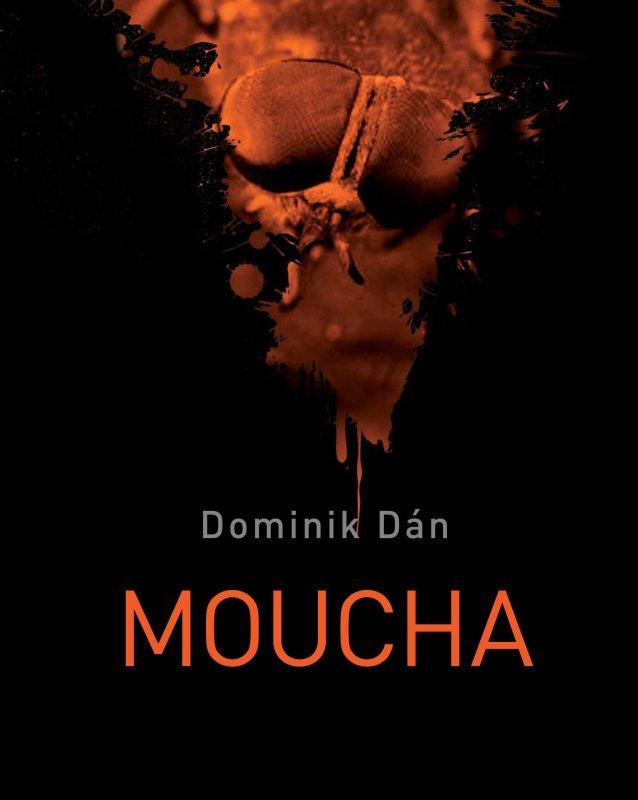 Kniha: Moucha - Dominik Dán