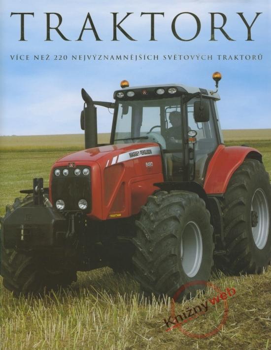 Traktory - Více než 220 nejvýznamnějších světových traktorů
