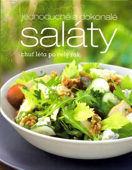 Jednoduché a dokonalé saláty - Chuť léta po celý rok