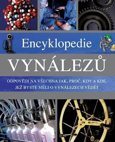 Encyklopedie vynálezů -  Odpovědi na všechna jak, proč, kdy a kde, jež byste měli o vynálezech vědět