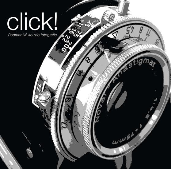 Click! - Podmanivé kouzlo fotografie