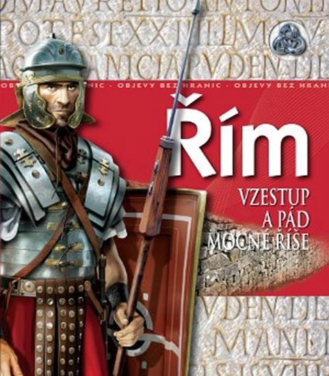 Řím - Vzestup a pád mocné říše