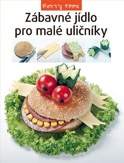 Kniha: Zábavné jídlo pro malé uličníkyautor neuvedený