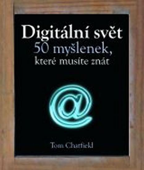 Digitální svět - 50 myšlenek, které musíte znát