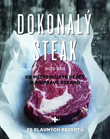 Dokonalý steak - Co potřebujete vědět o přípravě steaků + 25 slavných receptů