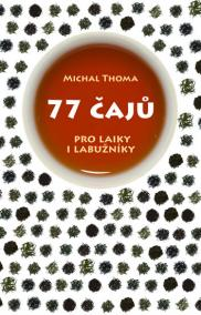 77 čajů pro čajové laiky i labužníky