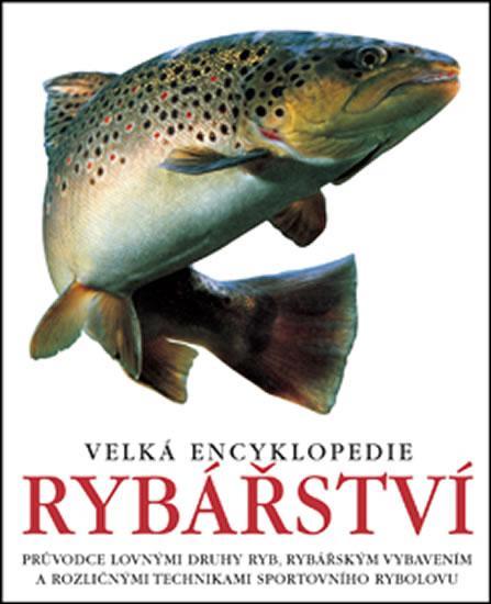 Velká encyklopedie rybářství - 3.vydání