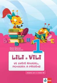 Lili a Vili 1 – Ve světě říkadel, pohádek a příběhů -  čítanka pro 1. ročník ZŠ