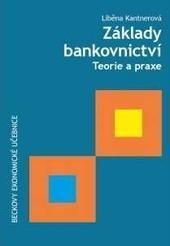 Základy bankovnictví. Teorie a praxe