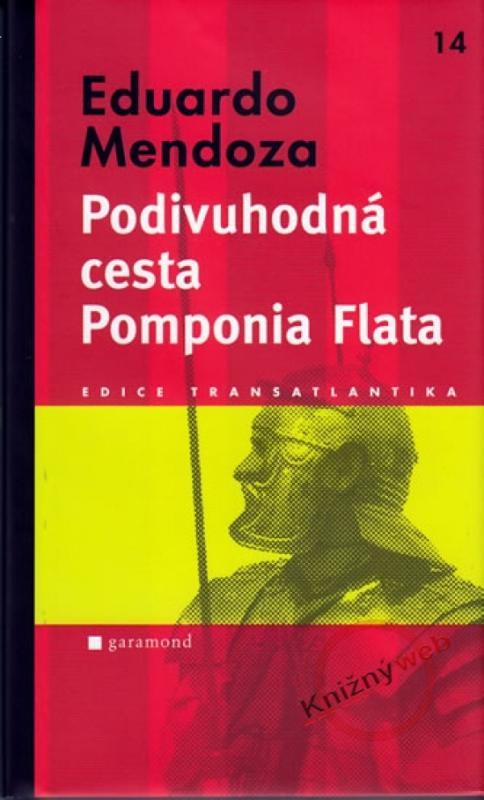 Kniha: Podivuhodná cesta Pomponia Flata - Mendoza Eduardo