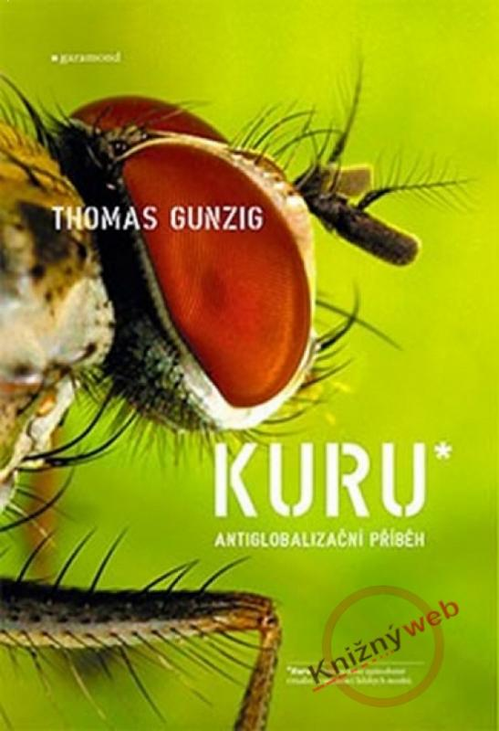 Kniha: Kuru* antiglobalizační příběh - Gunzig Thomas
