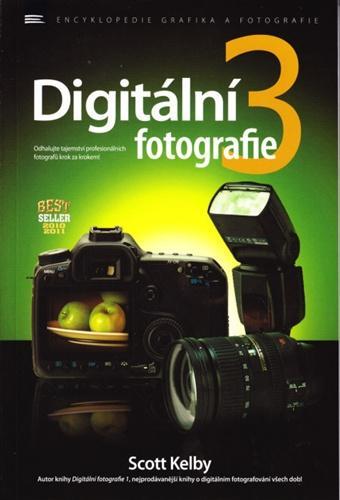 Kniha: Digitální fotografie 3 - Scott Kelby