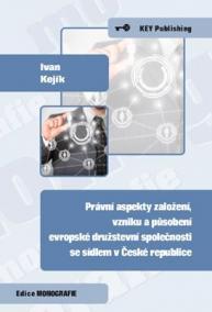 Právní aspekty založení, vzniku a působení evropské družstevní společnosti se sídlem v České republi