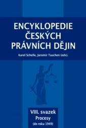 Encyklopedie českých právních dějin, VIII. svazek Procesy (do roku 1949)