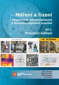 Měření a řízení chemických, potravinářských a biotechnologických procesů - Díl I. Provozní měření