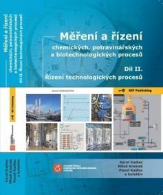 Měření a řízení chemických, potravinářských a biotechnologických procesů - Díl II. Řízení technologických procesú